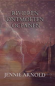 Rivieren Ontmoeten Oceanen (Rivers Meet Oceans) van [Jennie  Arlnold ]