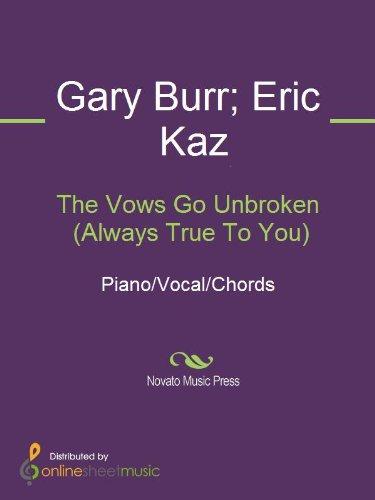 The Vows Go Unbroken (Always True To You)