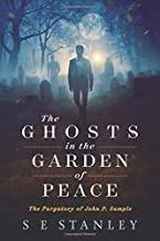 The Ghosts in the Garden of Peace: The Purgatory of John P. Sample