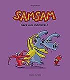 Les aventures de SamSam, Tome 05 - Gare aux monstres !