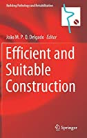 Efficient and Suitable Construction (Building Pathology and Rehabilitation, 17)