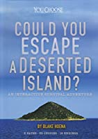 Could You Escape a Deserted Island?: An Interactive Survival Adventure (You Choose: Can You Escape?)
