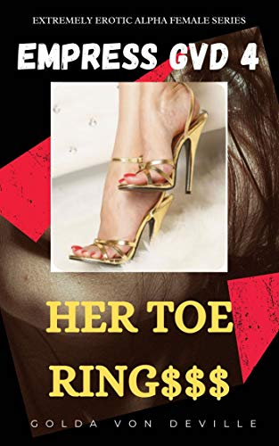 EMPRESS GVD 4 - HER TOE RING$$$ (English Edition)