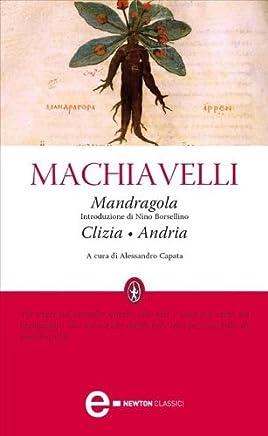 Mandragola - Clizia - Andria (eNewton Classici)
