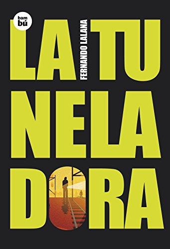 La Tuneladora (Exit) by Fernando Lalana (1-Nov-2007) Hardcover