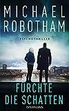 Fürchte die Schatten: Cyrus Haven 2 - Psychothriller von Michael Robotham