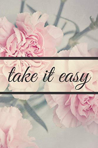 Take It Easy: Motivational Notebook, Daily Inspiring Minimalist Journal, Positive Thoughts And Pleasure From The Morning.