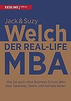 Der Real-Life MBA: Wie Sie auch ohne Business-School alles ueber Gewinner, Teams und Karriere lernen