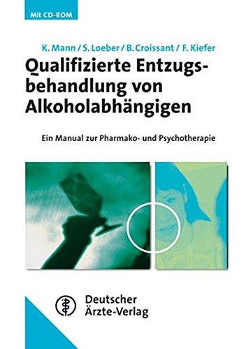 Qualifizierte Entzugsbehandlung von Alkoholabhängigen: Ein Manual zur Pharmako- und Psychotherapie (AT)