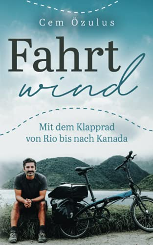 Fahrtwind – Mit dem Klapprad von Rio bis nach Kanada