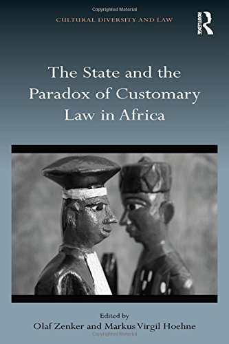 Compare Textbook Prices for The State and the Paradox of Customary Law in Africa Cultural Diversity and Law 1 Edition ISBN 9781409468639 by Zenker, Olaf,Hoehne, Markus Virgil