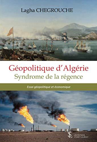 Geopolitique d\'algérie: Syndrome de la régence