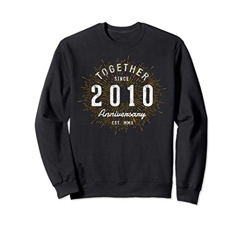 Together Since 2010 Vintage 10th Anniversary Sweatshirt