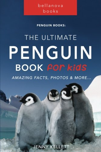 Penguin Books: The Ultimate Penguin Book for Kids: 100+ Amazing Penguin Facts, Photos, Quiz and BONUS Word Search Puzzle: Volume 1 (Penguin Books for Kids)