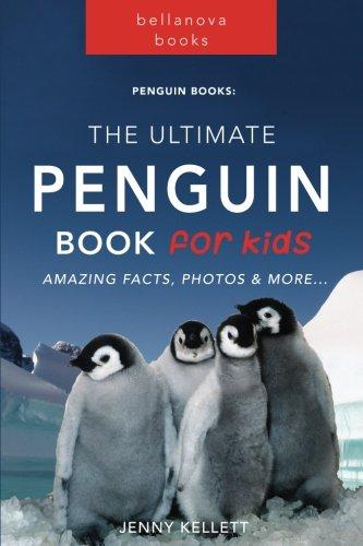 Penguin Books: The Ultimate Penguin Book for Kids: 100+ Amazing Penguin...