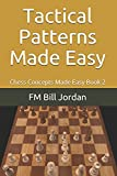 Tactical Patterns Made Easy (chess Concepts Made Easy)-Jordan, Fm Bill