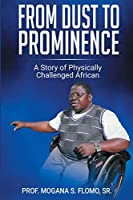 From Dust To Prominence: A Story of Physically Challenged African