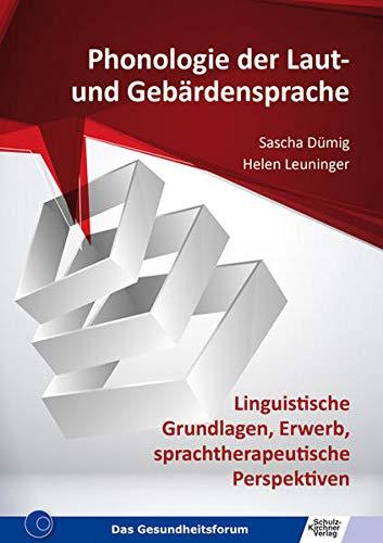 Phonologie der Laut- und Gebärdensprache: Linguistische Grundlagen, Erwerb, sprachtherapeutische Perspektiven