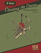 Charting the Course Christmas Collection, B-flat Book (Volume 1)