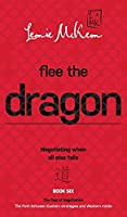 Flee the Dragon: Negotiating when all else fails (The DAO of Negotiation: The Path Between Eastern Strategies and Western Minds)