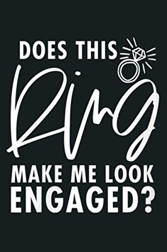 Womens Bride To Be Wedding Does This Ring Make Me Look Engaged V Neck: Notebook Planner - 6x9 inch...