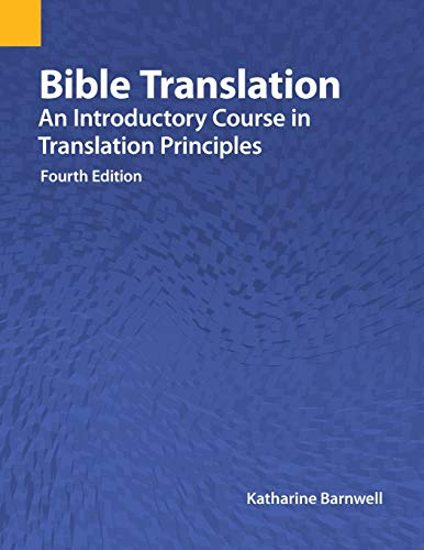 Compare Textbook Prices for Bible Translation: An Introductory Course in Translation Principles, Fourth Edition 4th ed. Edition ISBN 9781556714078 by Barnwell, Katharine