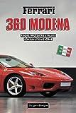 FERRARI 360 MODENA: REGISTRO DI RESTAURE E MANUTENZIONE (Edizioni italiane)