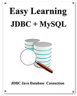 Easy Learning JDBC + MySQL: JDBC for Beginner's Guide by [yang hu]