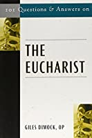 101 Questions and Answers on the Eucharist (101 Questions & Answers)