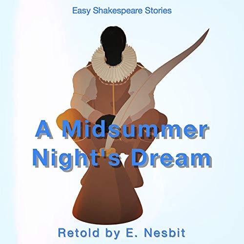A Midsummers Night's Dream Retold by E. Nesbit cover art