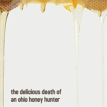 The Delicious Death of an Ohio Honey Hunter