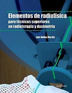 Elementos De Radiofísica Para Técnicos Superiores En