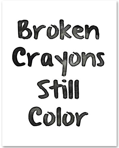 Broken Crayons Still Color - 11x14 Unframed Typography Art Print - Makes a Great Inspirational Gift Under $15