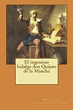 El ingenioso hidalgo don Quijote de la Mancha (El Quijote) (Volume 1) (Spanish Edition)