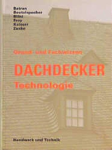 Grundwissen und Fachwissen Dachdecker, Technologie