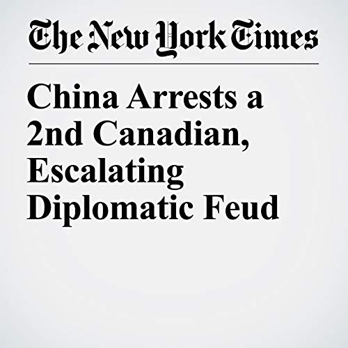 China Arrests a 2nd Canadian, Escalating Diplomatic Feud audiobook cover art