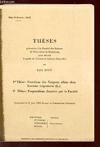 THESES / Fonctions des Corpora allata chez locusta migratoria (L.) + Propositions données par la Faculté.