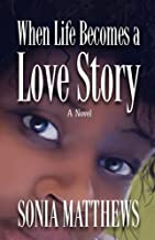 When Life Becomes a Love Story