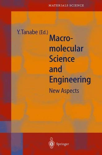 Macromolecular Science and Engineering: New Aspects (Springer Series in Materials Science)