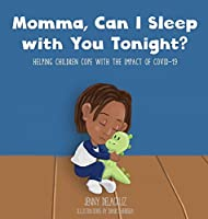 Momma, Can I Sleep with You Tonight? Helping Children Cope with the Impact of COVID-19