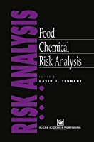Food Chemical Risk Analysis (Food Science & Safety) by David R. Tennant(1997-09-30)