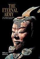 The Eternal Army: The Terracotta Soldiers of the First Emperor
