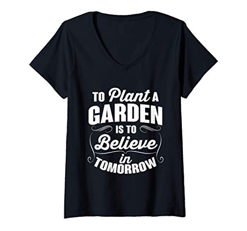 Womens To Plant A Garden Is To Believe In Tomorrow Outdoor V-Neck T-Shirt