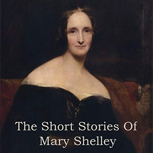 Mary Shelley - The Short Stories cover art