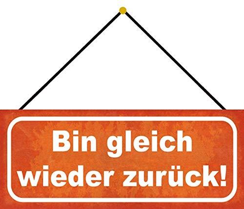 FS Bin gleich Wieder zurück Blechschild Schild gewölbt Metal Sign 10 x 27 cm mit Kordel