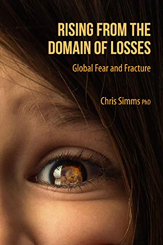 Rising from the Domain of Losses: Global Fear and Fracture (English Edition)