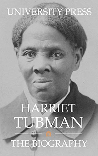 Harriet Tubman: The Biography (English Edition)