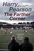 The Farther Corner: A Sentimental Return to North-East Football