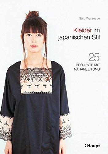 Kleider im japanischen Stil: 25 Projekte mit Nähanleitung