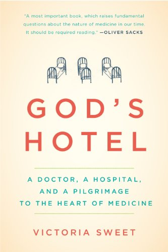 God's Hotel: A Doctor, a Hospital, and a Pilgrimage to the Heart of Medicine (English Edition)